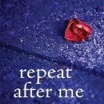 Repeat After Me: a novel by Rachel DeWoskin